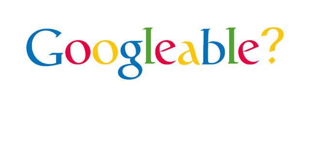 IS YOUR WEBSITE GOOGLEABLE
