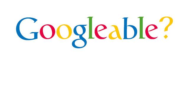 IS YOUR WEBSITE GOOGLEABLE